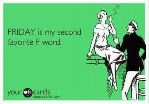 1friday favorite f word