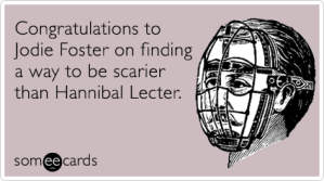jodie-foster-golden-globes-mel-gibson-hannibal-lecter-movies-ecards-someecards